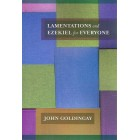 Lamentations and Ezekiel for Everyone by John Goldingay